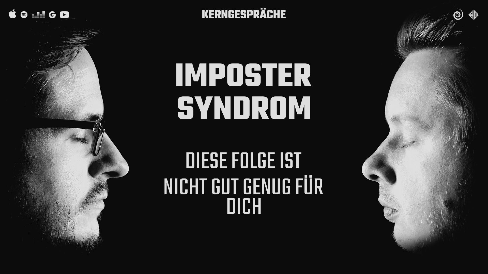 Imposter Syndrom: Diese Folge ist nicht gut genug für Dich