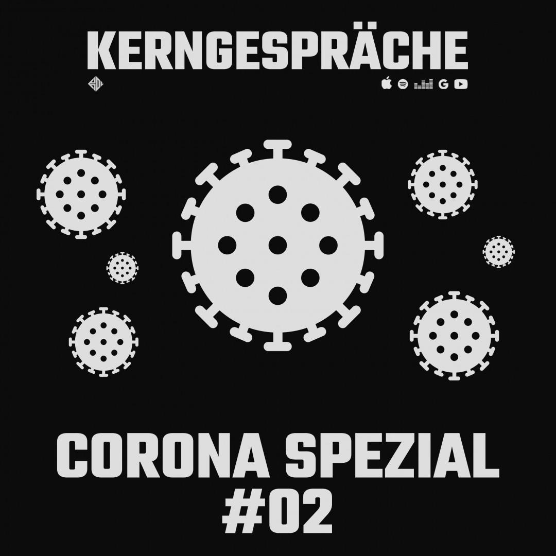 Corona COVID-19: Kerngespräche Spezial #02
